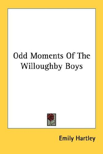 Download Odd Moments Of The Willoughby Boys