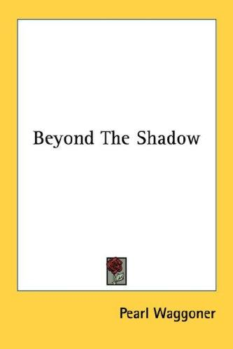 Beyond The Shadow