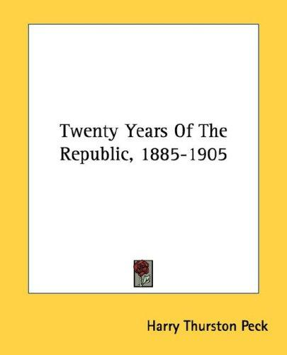Twenty Years Of The Republic, 1885-1905