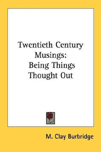 Twentieth Century Musings