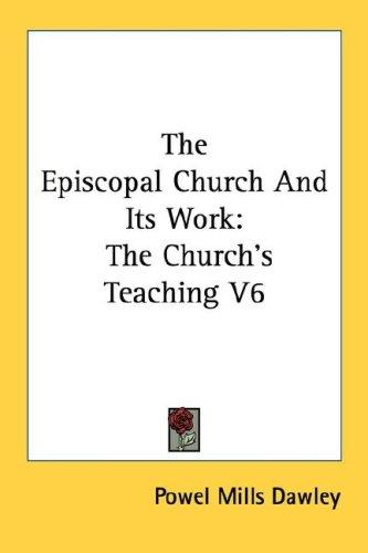 The Episcopal Church And Its Work