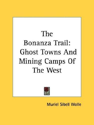 The Bonanza Trail