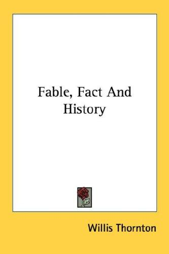 Fable, Fact And History