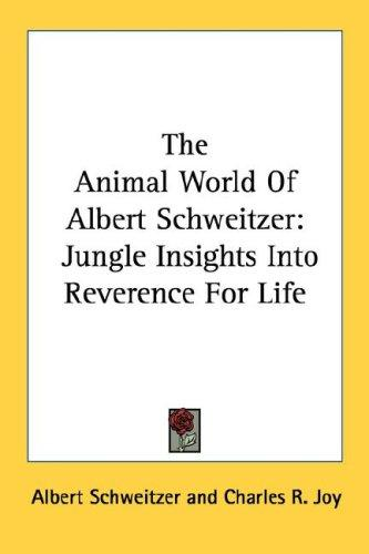The Animal World Of Albert Schweitzer