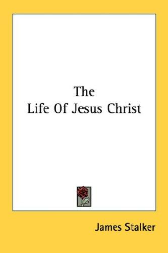 Download The Life Of Jesus Christ