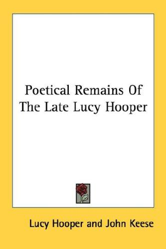 Poetical Remains Of The Late Lucy Hooper