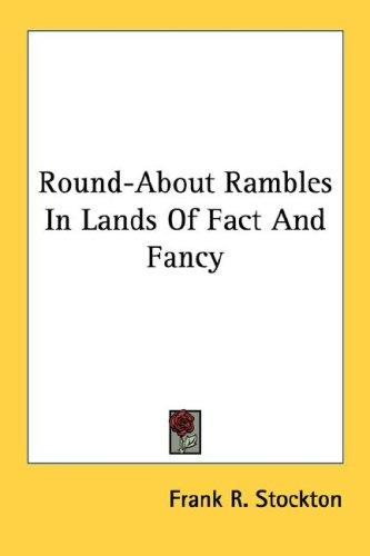 Download Round-About Rambles In Lands Of Fact And Fancy