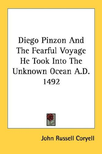 Diego Pinzon And The Fearful Voyage He Took Into The Unknown Ocean A.D. 1492