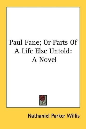 Paul Fane; Or Parts Of A Life Else Untold
