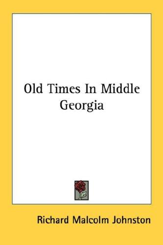 Old Times In Middle Georgia