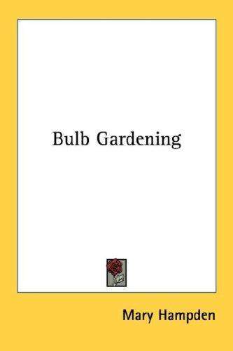 Download Bulb Gardening