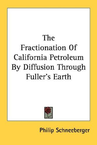 The Fractionation Of California Petroleum By Diffusion Through Fuller's Earth