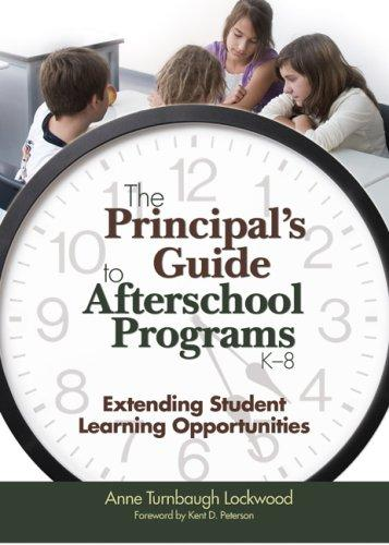 The Principal's Guide to Afterschool Programs, K-8