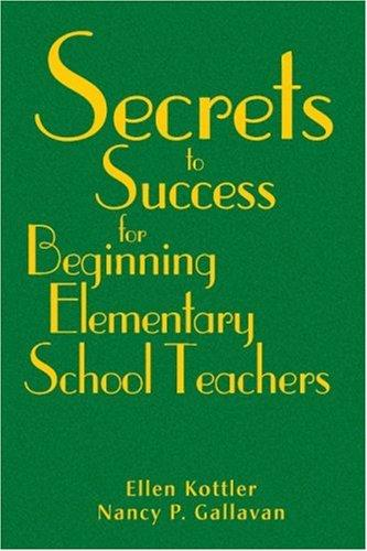 Download Secrets to Success for Beginning Elementary School Teachers