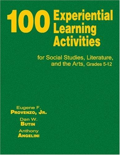 Download 100 Experiential Learning Activities for Social Studies, Literature, and the Arts, Grades 5-12