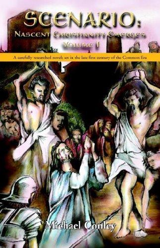 Scenario: Nascent Christianity Emerges, Vol. 1