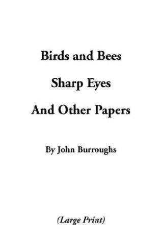 Birds & Bees, Sharp Eyes, and Other Papers