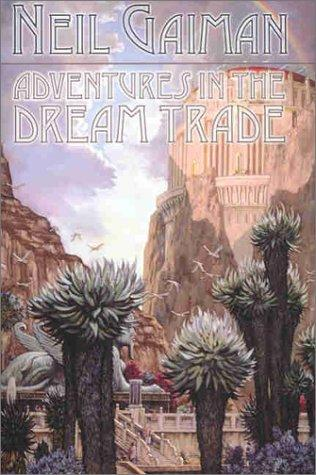 Adventures in the Dream Trade by Neil Gaiman