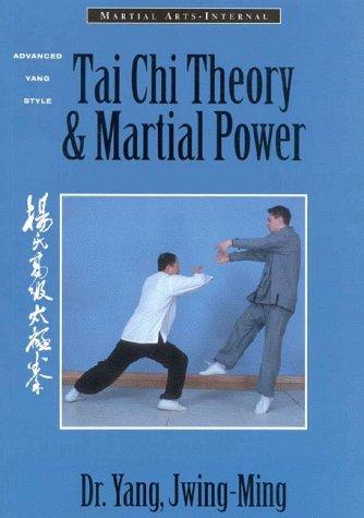 Image for Tai Chi Theory and Martial Power: Advanced Yang Style Tai Chi Chaun (Martial Arts-Internal)