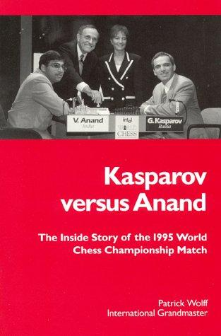 Image for Kasparov Versus Anand: The Inside Story of the 1995 Chess Championship Match