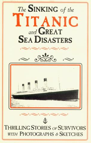 Download The Sinking of the Titanic & Great Sea Disasters