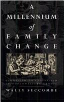 A Millenium of Family Change: Feudalism to Capitalism in Northwestern Europe, Seccombe, Wally