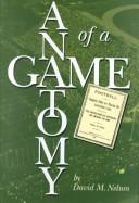 The anatomy of a game by Nelson, David M.