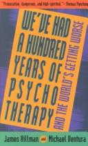 We've had a hundred years of psychotherapy– and the world's getting worse