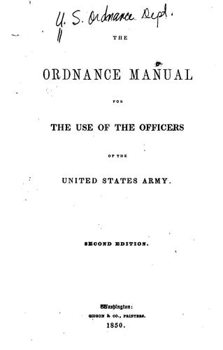 The ordnance manual for the use of the officers of the United States army.
