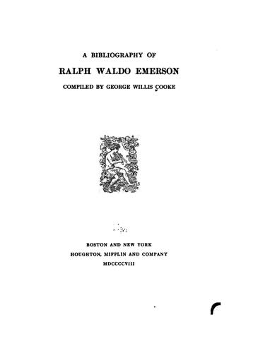 A bibliography of Ralph Waldo Emerson by George Willis Cooke