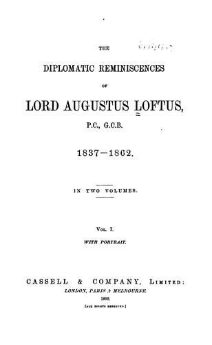 The diplomatic reminiscences of Lord Augustus Loftus … 1837-1862.