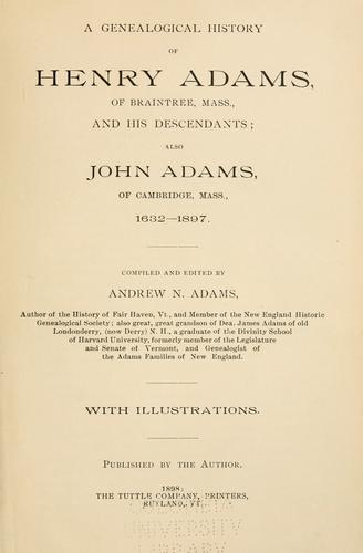 Download A genealogical history of Henry Adams, of Braintree, Mass., and his descendants