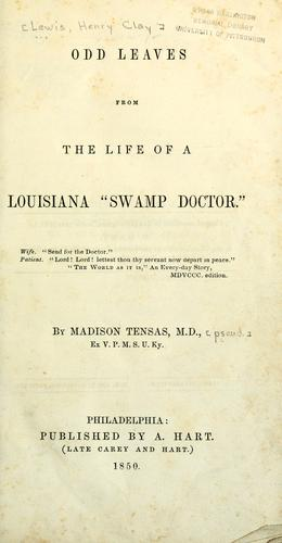 "Odd leaves from the life of a Louisiana ""swamp doctor""…"