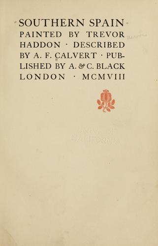 Southern Spain by Calvert, Albert Frederick