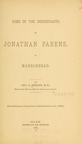 Download Some of the descendants of Jonathan Fabens of Marblehead