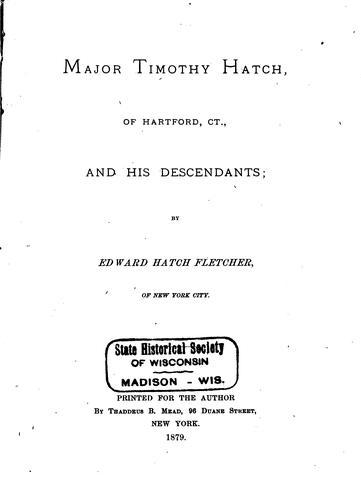 Download Major Timothy Hatch of Hartford, Ct., and his descendants
