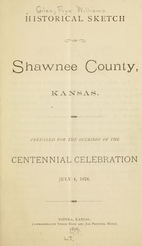 Historical sketch of Shawnee County, Kansas