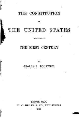 The Constitution of the United States at the end of the first century