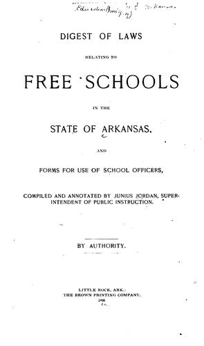 Digest of laws relating to free schools in the state of Arkansas.