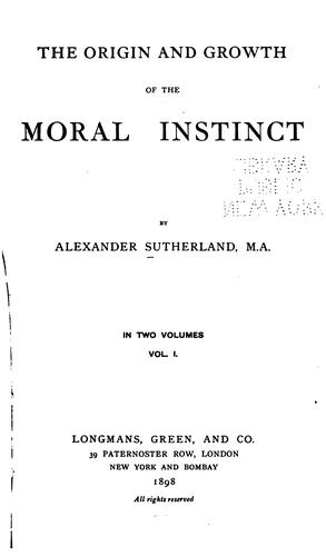 The origin and growth of the moral instinct.