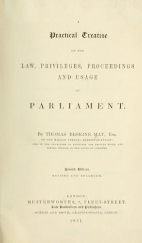 Download A practical treatise on the law, privileges, proceedings and usage of Parliament.