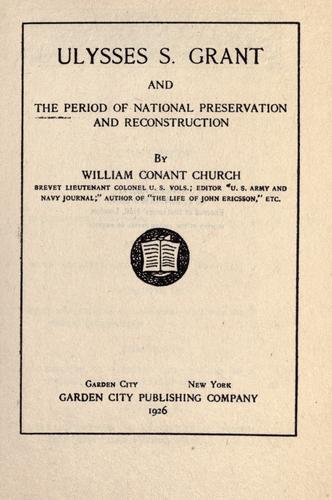 Ulysses S. Grant and the period of national preservation and reconstruction.