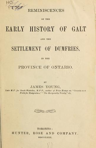 Download Reminiscences of the early history of Galt and the settlement of Dumfries, in the Province of Ontario.