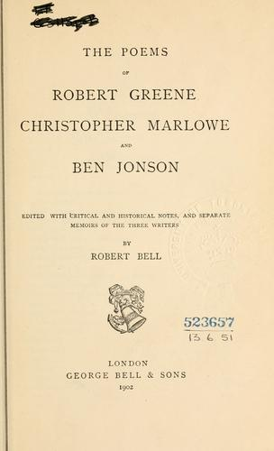 The poems of Robert Greene, Christopher Marlowe, and Ben Jonson.