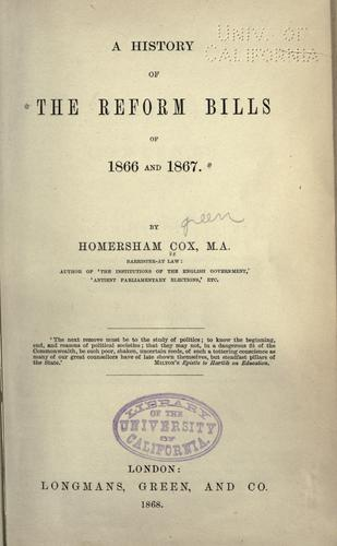Download A history of the reform bills of 1866 and 1867