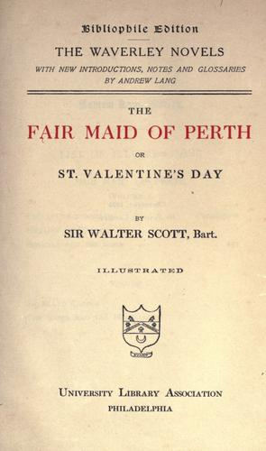 The fair maid of Perth, or St. Valentine's day.