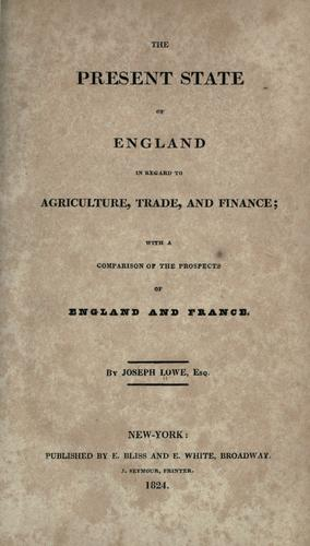 The present state of England in regard to agriculture, trade, and finance