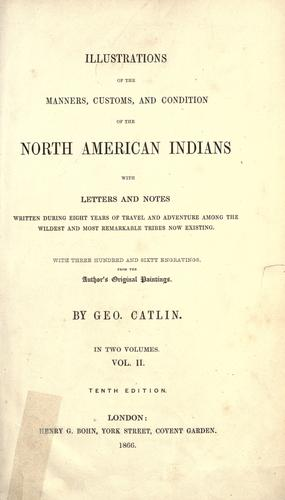 Download Illustrations of the manners, customs and condition of the North American Indians