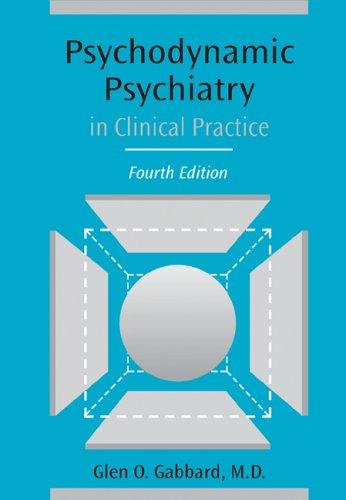 Psychodynamic Psychiatry in Clinical Practice (4th Edition)