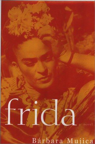Frida by Barbara Louise Mujica